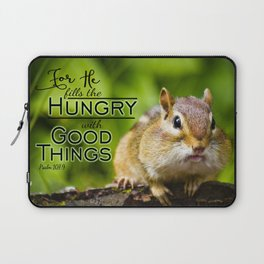 He Fills the Hungry- Psalm 107:9 Laptop Sleeve