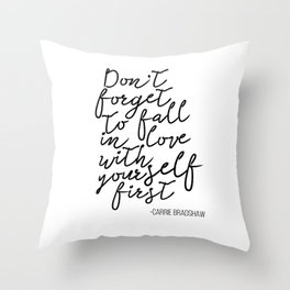 Quote,Don't forget to fall in love with yourself first Throw Pillow