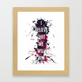 I Believe That We Will Win Framed Art Print