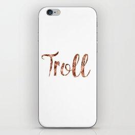 Rose gold troll iPhone Skin