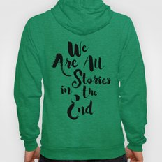 Doctor Who - We Are All Stories in the End Hoody