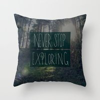 never stop exploring Throw Pillows featuring Never Stop Exploring II by Leah Flores