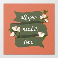 all you need is love Canvas Prints featuring All you need is love by Juliana RW
