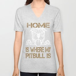 Home is where my Pitbull is Tshirt Unisex V-Neck