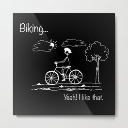 Biking... Yeah! I like that. Metal Print