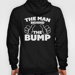 The Man Behind The Bump Quote Hoody
