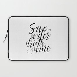 "Printable Art ""Save Water Drink Wine"" Wall Art Wall Prints Gallery Wall Prints Funny Art Laptop Sleeve"