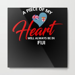 A Piece Of My Heart Will Always Be In Fiji Metal Print