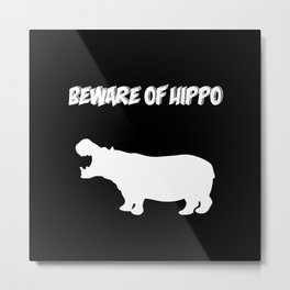 Beware of Hippo-Black Background Metal Print