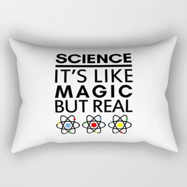 SCIENCE IT'S LIKE MAGIC BUT REAL Rectangular Pillow