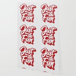 Just Do Fun inspirational motivational typography poster minimalist bedroom wall art home decor Wallpaper