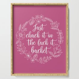 JUST CHUCK IT IN THE FUCK IT BUCKET - Sweary Floral Wreath Serving Tray