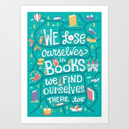 Lose ourselves in books Art Print