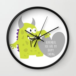 Monster Ate My Heart - Remember you are my happy ending - Happy Valentines Day Wall Clock