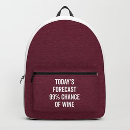 Chance Of Wine Funny Quote Backpack