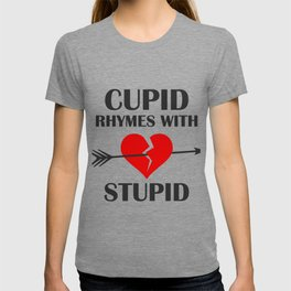Cupid Rhymes With Stupid Valentines Day T-shirt