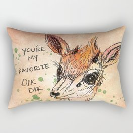You're my Favorite Dik Dik Rectangular Pillow