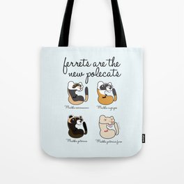 Ferrets are the new polecats Tote Bag