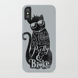 Stop Being Pretty iPhone Case