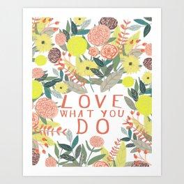 Love what you do Kunstdrucke