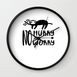 Funny No Hurry No Worry Gift Wall Clock