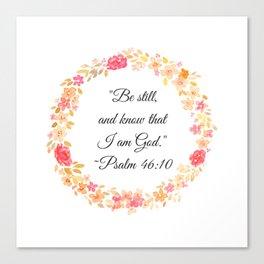 Be Still Bible Verse (Psalm 46:10) Canvas Print