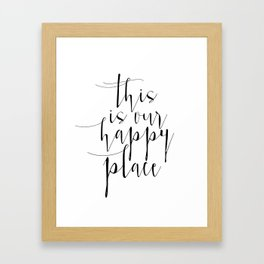 This Is Our Happy Place, Our Happy Place Print, Prints, Hand Lettered Print, Wall Art Framed Art Print