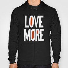 Love More Hoody