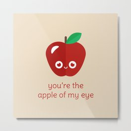 You're the Apple of My Eye Metal Print