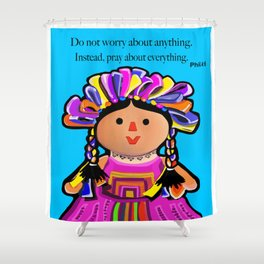 Phil.4:6 Do Not Worry Doll Shower Curtain