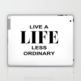 Live A Life Less Ordinary Laptop & iPad Skin