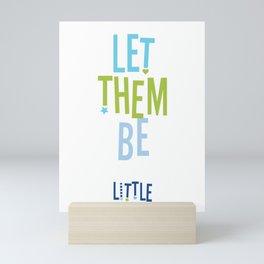 Let them be little Mini Art Print