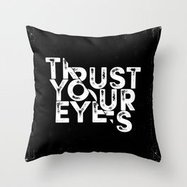 Trust your Eyes Throw Pillow