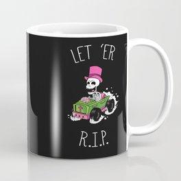 Let 'Er R.I.P. Coffee Mug