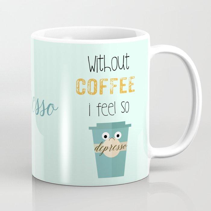Depresso Coffee Mug By Monikastrigel Society6