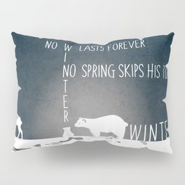 No winter lasts forever 2 Pillow Sham