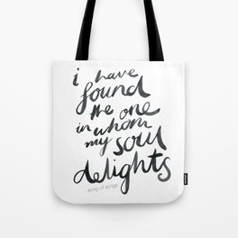 My Soul Delights. Tote Bag