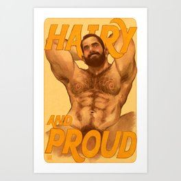 Hairy And Proud Art Print