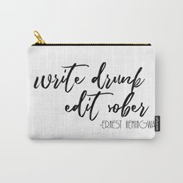 Write Drunk, Edit Sober Carry-All Pouch