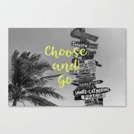 Choose and go Canvas Print