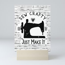 Sew Crafty - Just Make It - Do It Yourself - Mini Art Print