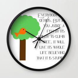Everybody is a genius - Albert Einstein Wall Clock
