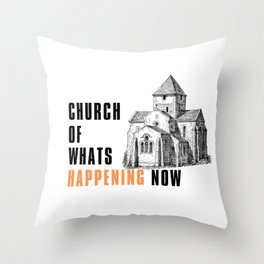 Church of Whats Happening Now podcast Throw Pillow