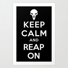 Keep Calm and Reap On Art Print