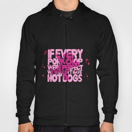 If every pork chop were perfect we wouldn't have hot dogs Hoody