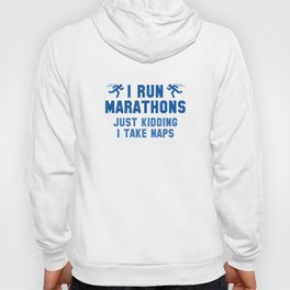 I Run Marathons Hoody