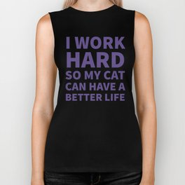 I Work Hard So My Cat Can Have a Better Life (Ultra Violet) Biker Tank