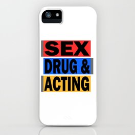 Is acting one of your addiction? Grab this addictive tee for you! Makes a naughty gift this holiday! iPhone Case