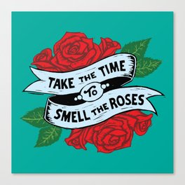 Take the Time to Smell the Roses Canvas Print
