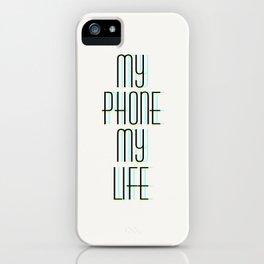my phone my life iPhone Case